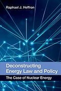 Cover of Deconstructing Energy Law and Policy: The Case of Nuclear Energy (eBook)