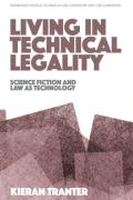 Cover of Living in Technical Legality: Science Fiction and Law as Technology