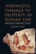 Cover of Wrongful Damage to Property in Roman Law: British Perspectives