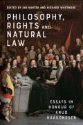 Cover of Philosophy, Rights and Natural Law: Essays in Honour of Knud Haakonssen