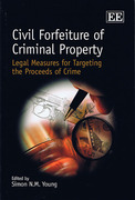 Cover of Civil Forfeiture of Criminal Property : Legal Measures for Targeting the Proceeds of Crime