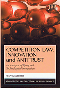 Cover of Competition Law, Innovation and Antitrust: An Analysis of Tying and Technological Integration