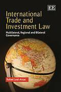 Cover of International Trade and Investment Law: Multilateral, Regional and Bilateral Governance