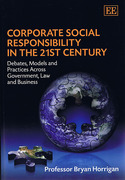 Cover of Corporate Social Responsibility in the 21st Century: Debates, Models and Practices Across Government, Law and Business