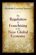 Cover of The Regulation of Franchising in the New Global Economy