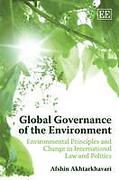 Cover of Global Governance of the Environment: Environmental Principles and Change in International Law and Politics