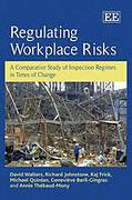 Cover of Regulating Workplace Risks: A Comparative Study of Inspection Regimes in Times of Change