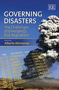 Cover of Governing Disasters: The Challenges of Emergency Risk Regulation