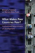 Cover of What Makes Poor Countries Poor?: Institutional Determinants of Development