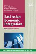 Cover of East Asian Economic Integration: Law, Trade and Finance