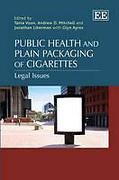 Cover of Public Health and Plain Packaging of Cigarettes: Legal Issues
