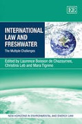 Cover of International Law and Freshwater: The Multiple Challenges