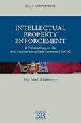 Cover of Intellectual Property Enforcement: A Commentary on the Anti-Counterfeiting Trade Agreement