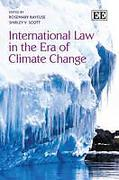 Cover of International Law in the Era of Climate Change