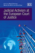 Cover of Judicial Activism at the European Court of Justice: Causes, Responses and Solutions