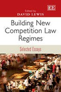 Cover of Building New Competition Law Regimes: Selected Essays