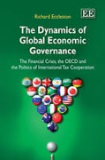 Cover of The Dynamics of Global Economic Governance: the Financial Crisis, the OECD, and the Politics of International Tax Cooperation