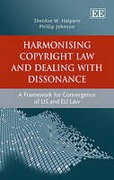 Cover of Harmonising Copyright Law and Dealing With Dissonance: A Framework for Convergence of US and EU Law
