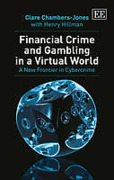 Cover of Financial Crime and Gambling in a Virtual World: A New Frontier in Cybercrime