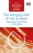 Cover of The Changing Role of Law in Japan: Empirical Studies in Culture, Society and Policy Making