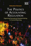 Cover of The Politics of Accounting Regulation: Organizing Transnational Standard Setting in Financial Reporting
