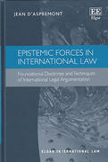 Cover of Epistemic Forces in International Law: Foundational Doctrines and Techniques of International Legal Argumentation