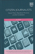Cover of Citizen Journalists: Newer Media, Republican Moments and the Constitution