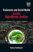 Cover of Trademarks and Social Media: Towards Algorithmic Justice