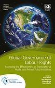 Cover of Global Governance of Labor Rights: Assessing the Effectiveness of Transnational Public and Private Policy Initiatives