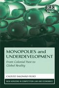 Cover of Monopolies and Underdevelopment: From Colonial Past to Global Reality