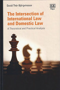Cover of The Intersection of International Law and Domestic Law: A Theoretical and Practical Analysis