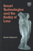 Cover of Smart Technologies and the End(s) of Law: Novel Entanglements of Law and Technology
