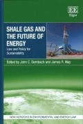 Cover of Shale Gas and the Future of Energy: Law and Policy for Sustainability