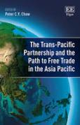 Cover of The Trans-Pacific Partnership and its Path to Free Trade Area in the Asia Pacific