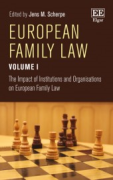 Cover of European Family Law Volume I: The Impact of Institutions and Organisations on European Family Law