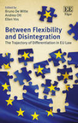 Cover of Between Flexibility and Disintegration: The Trajectory of Differentiation in EU Law