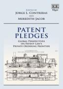 Cover of Patent Pledges: Global Perspectives on Patent Law's Private Ordering Frontier