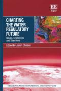 Cover of Charting the Water Regulatory Future: Issues, Challenges and Directions