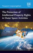 Cover of The Protection of Intellectual Property Rights in Outer Space Activities