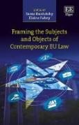 Cover of Framing the Subjects and Objects of Contemporary EU Law