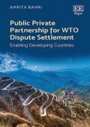 Cover of Public Private Partnership for WTO Dispute Settlement: Enabling Developing Countries