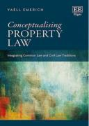 Cover of Conceptualizing Property Law: Integrating Common Law and Civil Law Traditions