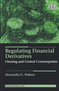 Cover of Regulating Financial Derivatives: Clearing and Central Counterparties