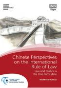 Cover of Chinese Perspectives on the International Rule of Law: Law and Politics in the One-Party State