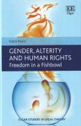 Cover of Gender, Alterity and Human Rights: Freedom in a Fishbowl