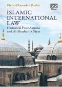 Cover of Islamic International Law: Historical Foundations and Al-Shaybani's Siyar