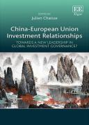 Cover of China-European Union Investment Relationships: Towards a New Leadership in Global Investment Governance?