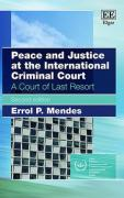 Cover of Peace and Justice at the International Criminal Court: A Court of Last Resort