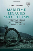 Cover of Maritime Legacies and the Law: Effective Legal Governance of WWI Wrecks