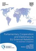 Cover of Parliamentary Cooperation and Diplomacy in EU External Relations: An Essential Companion